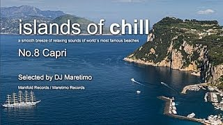 Islands Of Chill - No.8 Capri, Selected by DJ Maretimo, Italian Chillout Flight