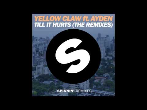 Yellow Claw ft. Ayden - Till It Hurts (Mr....