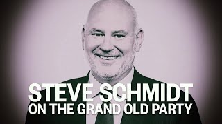 Steve Schmidt On: The Grand Old Party | MSNBC