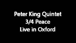 Peter King Quintet - 3/4 Peace