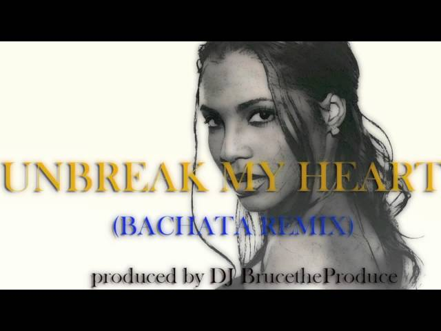 Unbreak My Heart (Bachata remix) - Toni Braxton (BrucetheProduce)