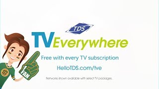 TDS TV Everywhere - Free with your TV subscription (30sec)