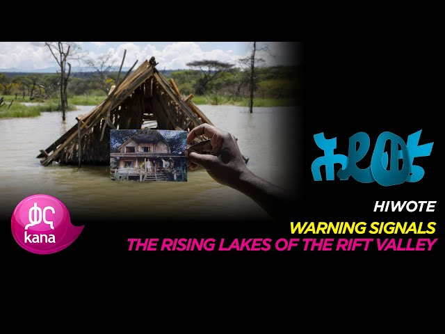 The Rising Lakes of the Rift Valley |Hiwote