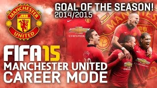 FIFA 15 | Manchester United Career Mode - GOAL OF THE SEASON! S1