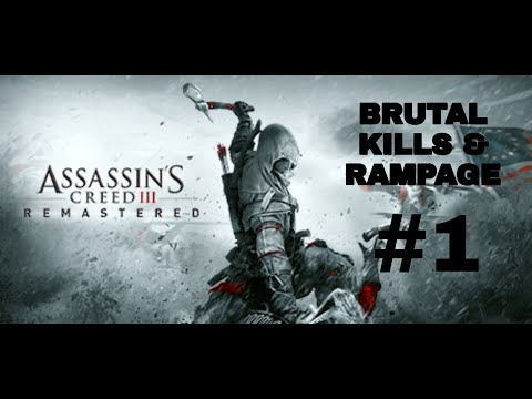 Brutal kills Rampage with Haytham Kenway |#1|(Assassin's creed III Remastered) |