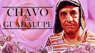 EL CHAVO DE GUADALUPE