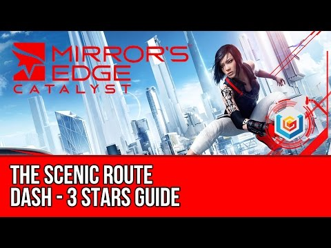 Mirror's Edge Catalyst Dash - The Scenic Route (3 Stars Guide)