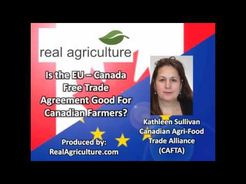 Is the EU/CAN Free Trade Good For Canadian Farmers - Kathleen Sullivan, CAFTA