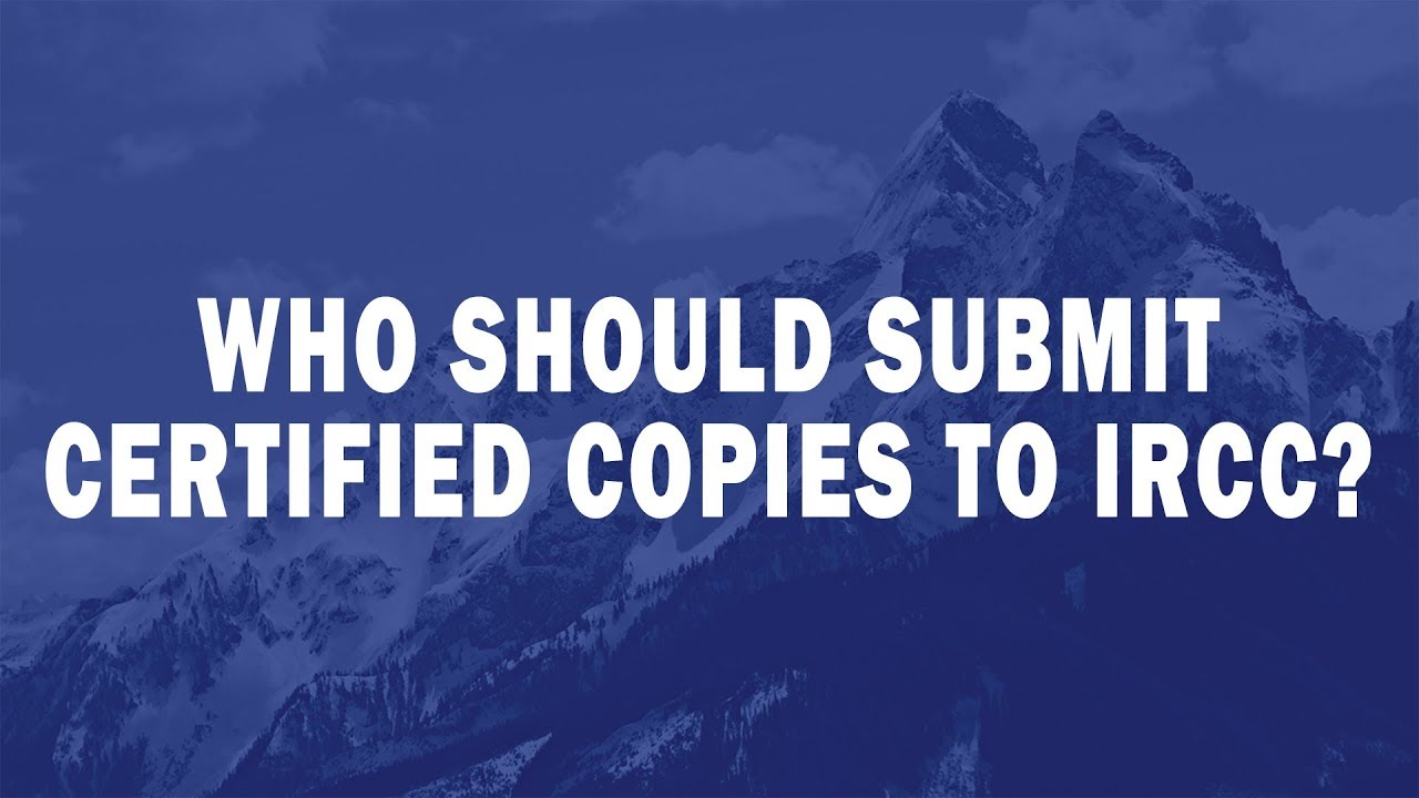 Who Should Submit Certified Copies To Ircc Youtube