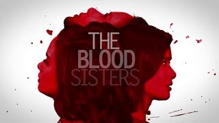 The Blood Sisters Full Trailer: Coming Soon on ABS-CBN!