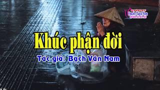 Karaoke vọng cổ KHÚC PHẬN ĐỜI - KÉP [T/g Bạch Vân Nam]