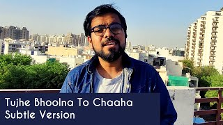 Tujhe Bhoolna Toh Chaaha Cover   Rochak K ft. Jubin Nautiyal- Adarsh Mishra Music- 2021