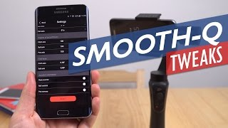 Zhiyun SmoothQ App -  Getting the Most Out Of Your Gimbal