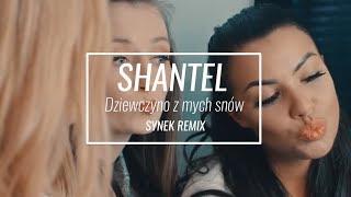 ShanteL - Dziewczyno z mych snów (Synek remix)