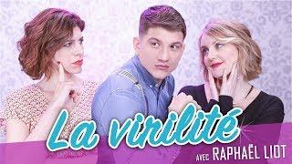 La virilité (feat. RAPHAËL LIOT) - Parlons peu Mais parlons !
