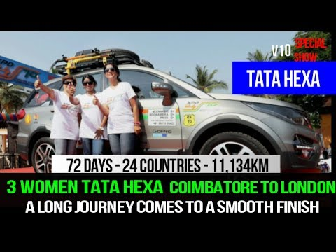 TATA HEXA + 3 BRAVE WOMEN COIMBATORE TO LONDON JOURNEY FINISHED SUCCESFULLY