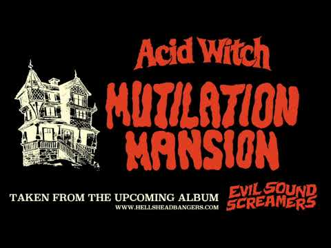 ACID WITCH new song MUTILATION MANSION