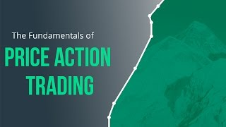 Fundamentals of Price Action Trading for Forex, Stocks, Options and Futures