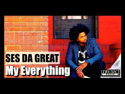 SES Da Great - My Everything