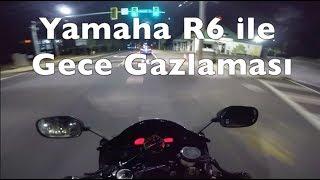 Motoru FARE Yedi! | Yamaha R6 ile Gece Gazlaması
