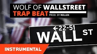 FRESH Trap Beat | Hard 808 Hip-Hop Instrumental - Wolf Of Wallstreet (Prod. By Rellek)