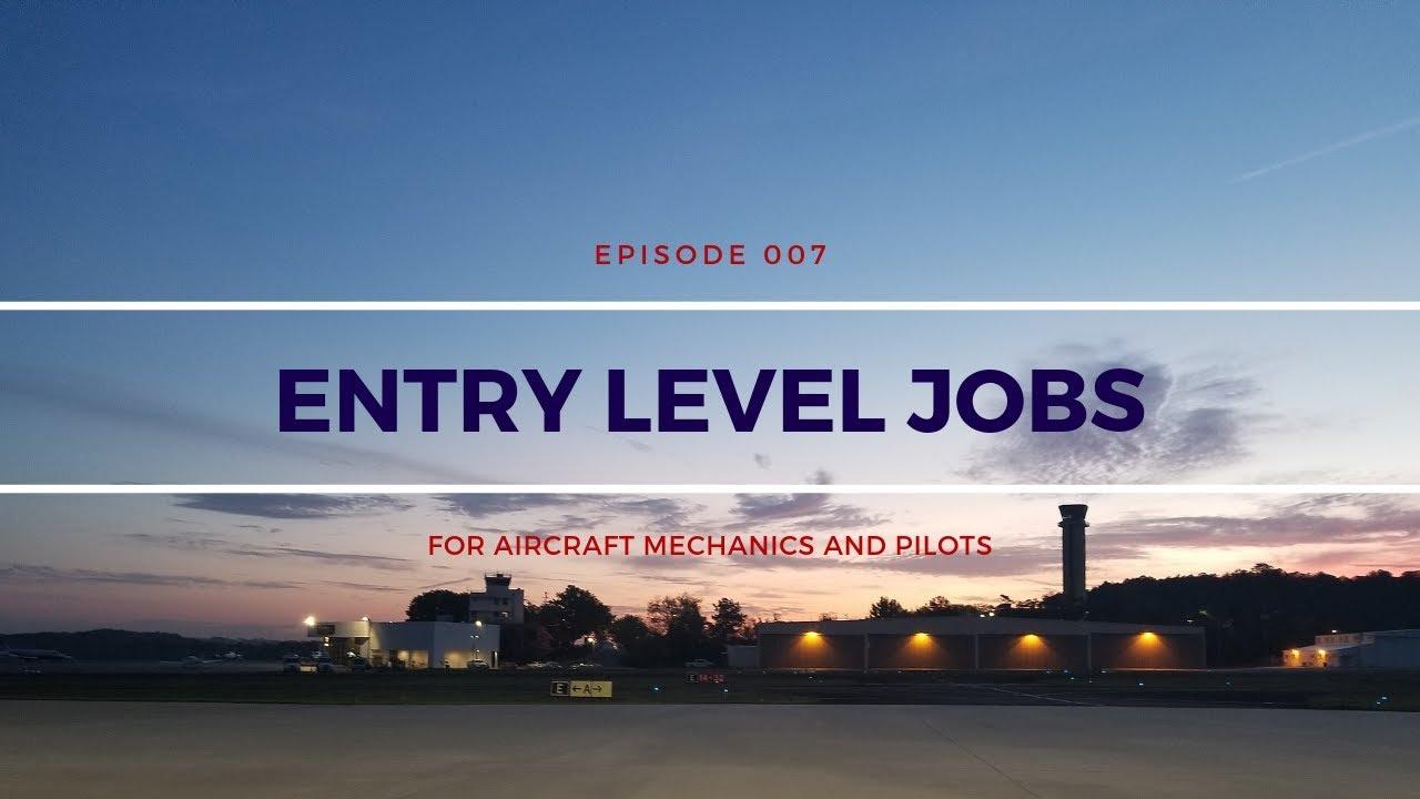 The Bird Craft Technology Episode 007 Entry Level Jobs For Aircraft Mechanics And Pilots