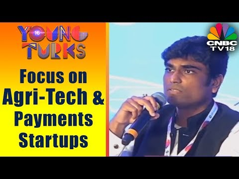 Focus on Agri-Tech, Fin-Tech & Payments Startups | Young Turks | CNBC TV18