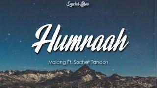 Gambar cover Humraah (Lyrics) - Malang | Aditya R K, Disha P Anil K Kunal K | Sachet T | Mohit S | Fusion P