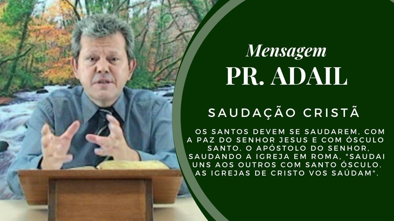 A Sauda��o com �sculo Santo - Mensagem Pr. Adail