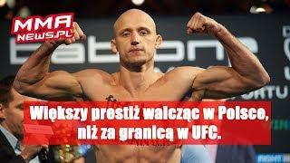 Paweł Pawlak: UFC nie dało mi takiego prestiżu jaki mam w Polsce