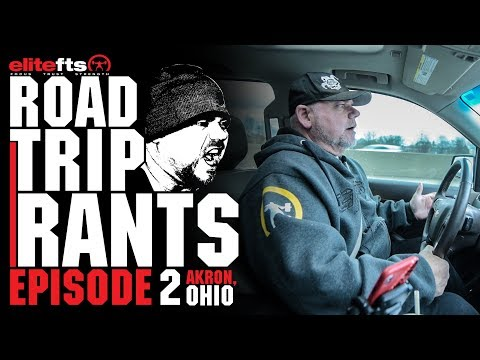Road Trip Rants Episode 2 - Akron, Ohio | elitefts.com