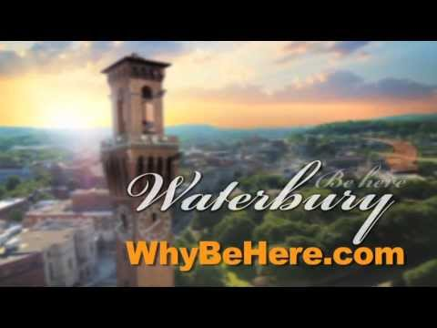 Waterbury Connecticut  - Be Here to live work and play