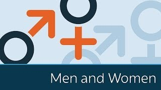 Understanding Men and Women; Why They See Things Differently