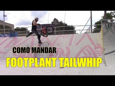 Footplant Tailwhip TUTORIAL - Manobra Um Pouco Diferente BMX