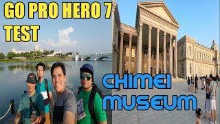 GOPRO (hero 7 black) TEST ft. CHIMEI MUSEUM TAINAN TAIWAN