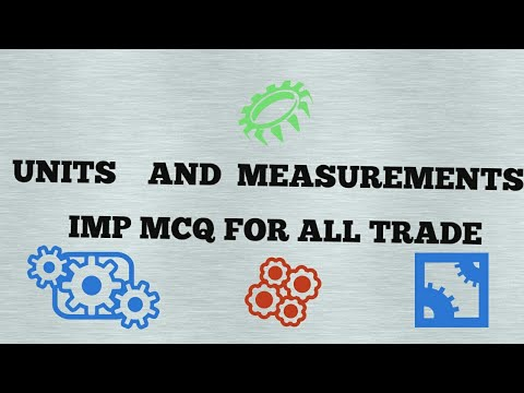 UNITS AND MEASUREMENTS IMP MCQ FOR ALL TRADE