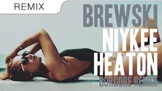 Brewski - Niykee Heaton (Borgore Remix)