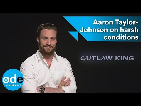Aaron TaylorJohnson on Outlaw King's harsh conditions