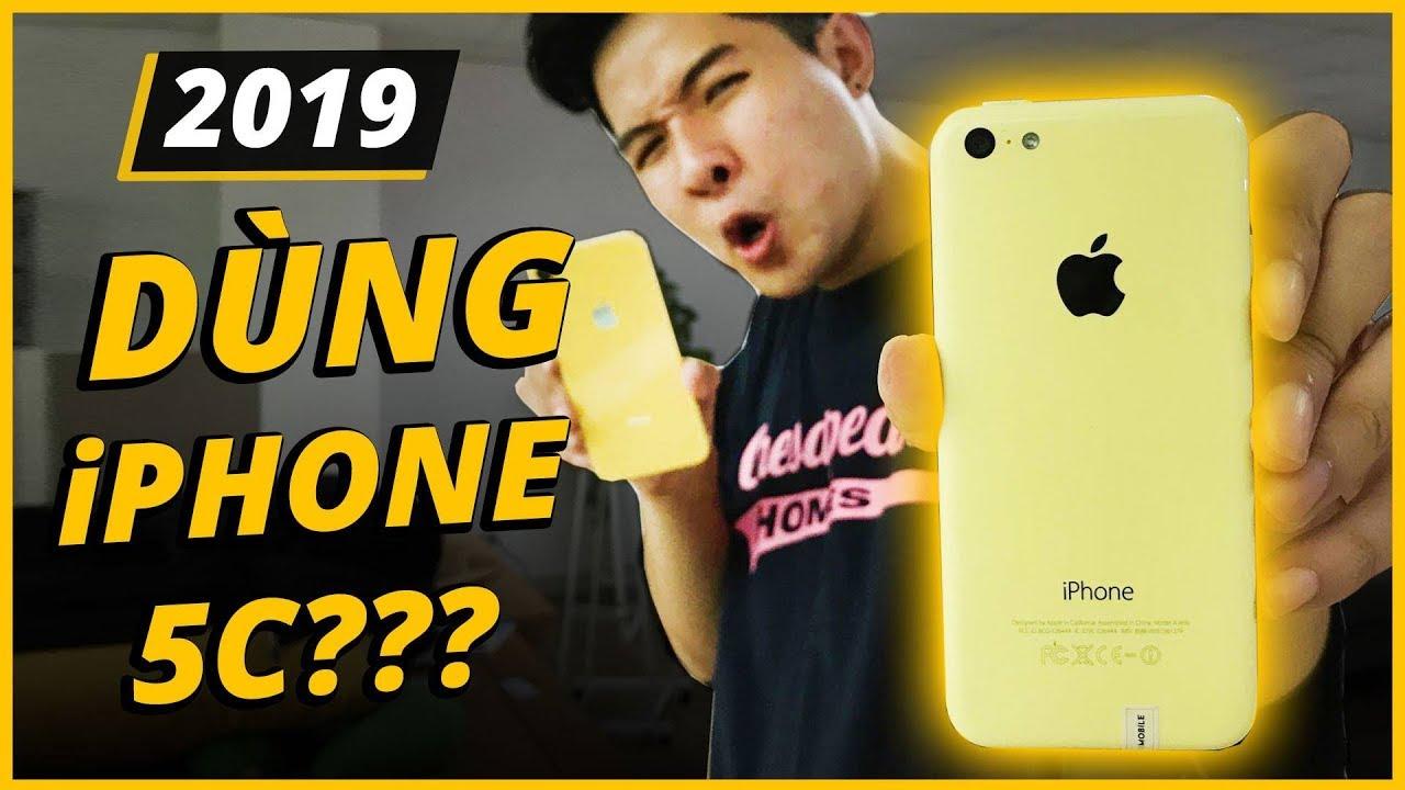 THỬ DÙNG iPHONE 5C Ở NĂM 2019 VÀ CÁI KẾT...