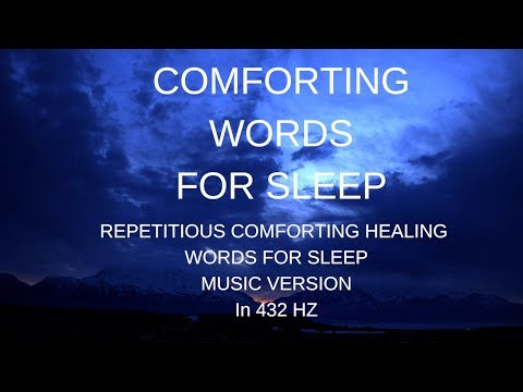 COMFORTING WORDS FOR DEEP SLEEP  Repetitious words for sleep meditation with MUSIC 432 Hz