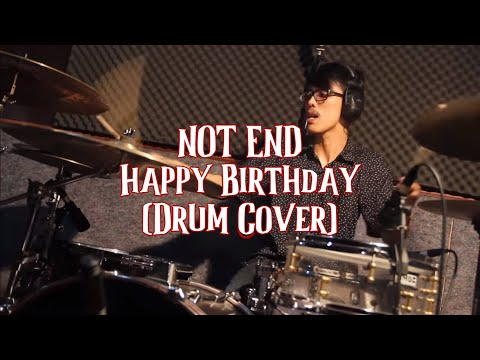 NOT END - HAPPY BIRTHDAY (Drum Cover by Inderajaya)