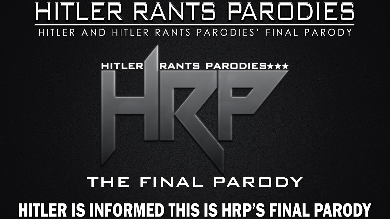 Hitler is informed this is HRP's Final Parody