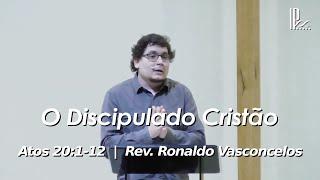 O Discipulado Cristão - Atos - 20.1-12 - 30.08.2020