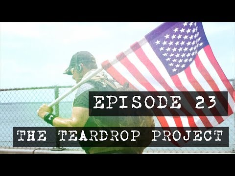 Why One Marine Walks - EPISODE 23 - The Teardrop Project