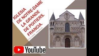 IGLESIA DE NOTRE-DAME LA GRANDE DE POITIERS. Francia.