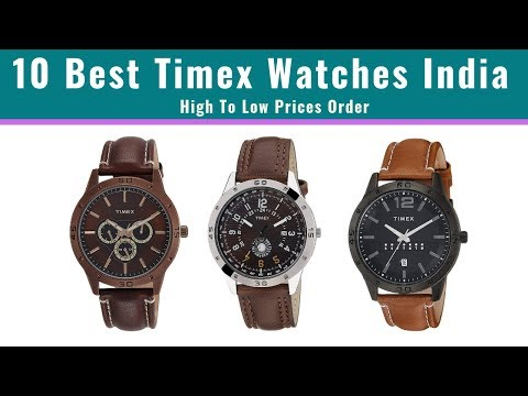 Top 10 Best Timex Watches To Buy In India 2020 Prices List