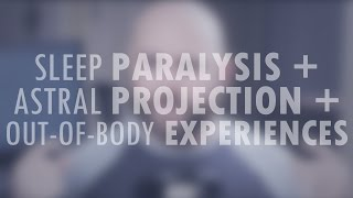 Sleep Paralysis, Astral Projection, Out-of-Body Experiences OBEs - Hypnopompic Sleep Paralysis Demon