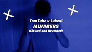 TomTube & Lukexi - Numbers (Slowed and Reverbed)