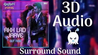 Akh Lad Jaave | 3D Audio | Surround Sound | Use Headphones 👾