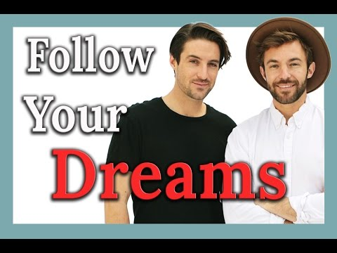 HOW TO FOLLOW YOUR DREAMS & LIVE YOUR PASSION